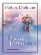 The Pirate's Daughter by Helen Dickson