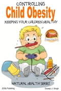 Controlling Child Obesity: Keeping Your Children Healthy