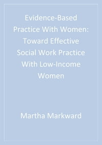 Evidence-Based Practice With Women: Toward Effective Social Work Practice With Low-Income Women