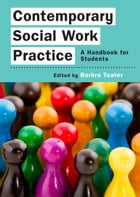 Contemporary Social Work Practice: A Handbook For Students by Barbra Teater