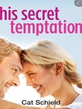 His Secret Temptation ff9c0926-01e4-4cdd-8cde-278278a6387d