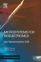 Microsystems for Bioelectronics: the Nanomorphic Cell