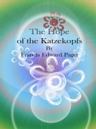 The Hope of the Katzekopfs by Francis Edward Paget