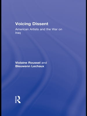 Voicing Dissent American Artists and the War on Iraq