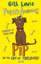 Puppy Academy 3: Pip and the Paw of Friendship
