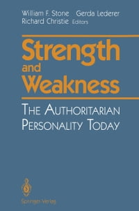 Strength and Weakness: The Authoritarian Personality Today