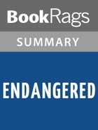Endangered by Eliot Schrefer l Summary & Study Guide by BookRags