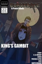 Curveball Issue 22: King's Gambit: Curveball, #22 by C. B. Wright