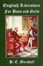 English Literature for Boys and Girls by H. E. Marshall