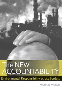 The New Accountability: Environmental Responsibility Across Borders