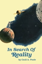 In Search of Reality by Cecil A. Poole