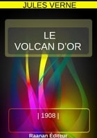LE VOLCAN D'OR by Jules Verne