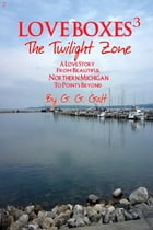 Love Boxes 3: The Twilight Zone by G. G. Galt
