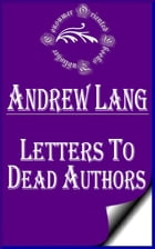Letters to Dead Authors (Annotated) by Andrew Lang