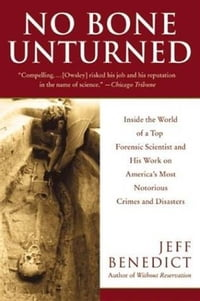 No Bone Unturned: Inside the World of a Top Forensic Scientist and His Work on America's Most…