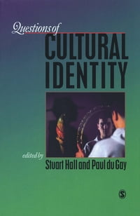 Questions of Cultural Identity: SAGE Publications