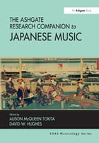 The Ashgate Research Companion to Japanese Music by David W. Hughes