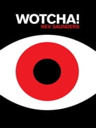 Wotcha by Kevin Saunders