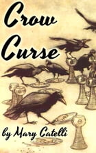 Crow Curse by Mary Catelli