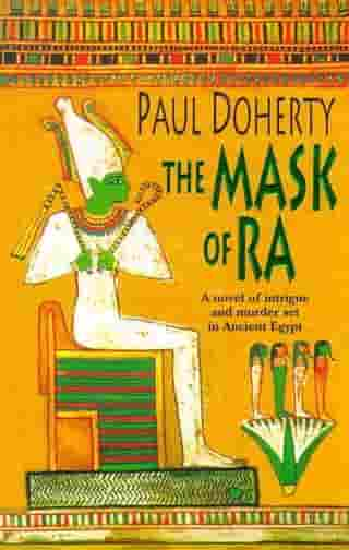 The Mask of Ra (Amerotke Mysteries, Book 1): A novel of intrigue and murder set in Ancient Egypt