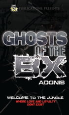 Ghosts of the BX (5 Star Publications Presents) by Adonis