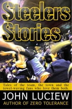 Steelers Stories by John Luciew