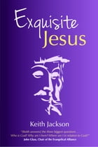 Exquisite Jesus by Keith Jackson