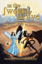 In the Sweet By and Bye: A COLLECTION OF OPPOSITES: THE BITTER V. S. THE SWEET