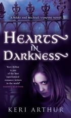 Hearts in Darkness: Number 2 in series by Keri Arthur