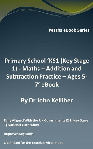 Primary School ?KS1 (Key Stage 1) - Maths ? Addition and Subtraction Practice ? Ages 5-7? eBook