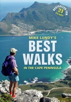 Mike Lundy's Best Walks in the Cape Peninsula by Mike Lundy