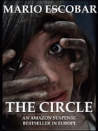 The Circle: (Full book): A Psychological Thriller by Mario Escobar