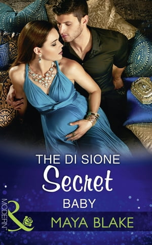 The Di Sione Secret Baby (Mills & Boon Modern) (The Billionaire's Legacy,  Book 2)
