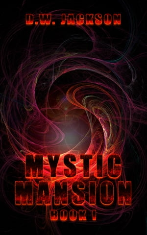 Mystic Mansion book 1 by D.W. Jackson