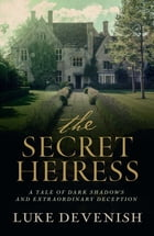Secret Heiress by Luke Devenish