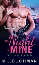 The Night Is Mine by M. L. Buchman