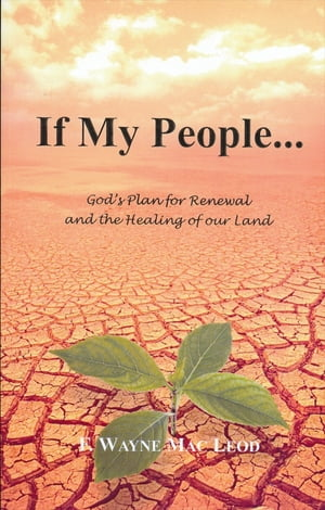 If My People... God's Plan for Renewal and the Healing of our Land