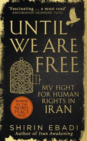 Until We Are Free My Fight For Human Rights in Iran