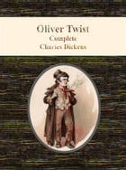 Oliver Twist: Complete by Charles Dickens