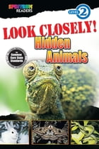 Look Closely! Hidden Animals by Katharine Kenah