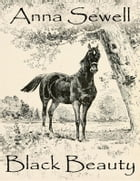 Black Beauty (Illustrated) by Anna Sewell