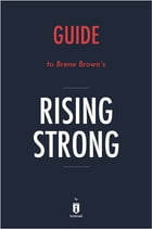 Guide to Brene Brown's Rising Strong by Instaread by Instaread