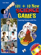101 +10 New Science Games: Learning science with fun by Ivar Utial