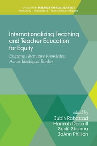Internationalizing Teaching and Teacher Education for Equity: Engaging Alternative Knowledges…