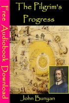 The Pilgrim's Progress: [ Free Audiobooks Download ] by John Bunyan