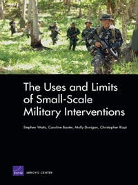 The Uses and Limits of Small-Scale Military Interventions