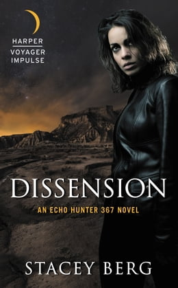 Book Dissension: An Echo Hunter 367 Novel by Stacey Berg