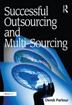 Successful Outsourcing and Multi-Sourcing