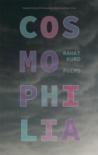 Cosmophilia by Rahat Kurd