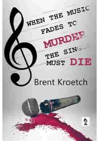 When the Music Fades to Murder, the Singer must Die